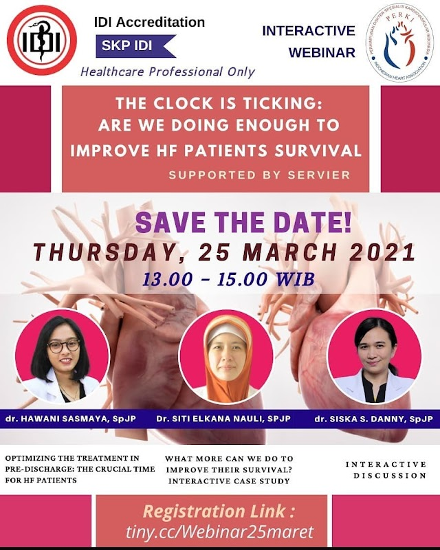 (FREE SKP IDI) *WEBINAR PERKI* *THE CLOCK IS TICKING: ARE WE DOING ENOUGH TO IMPROVE HF PATIENT'S SURVIVAL? *