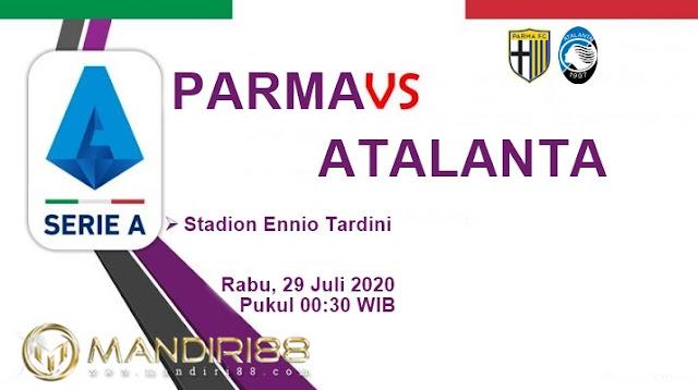 Prediksi Parma Vs Atalanta, Rabu 29 Juli 2020 Pukul 00.30 WIB @ RCTI