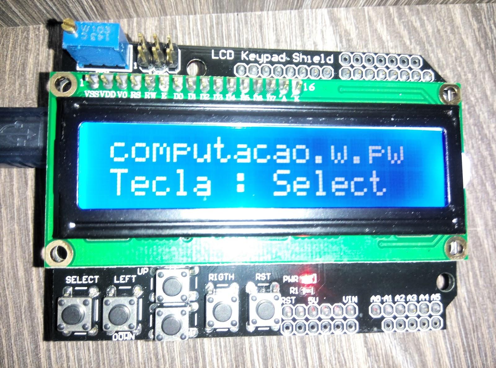 Arduino: LCD Keypad Shield | O Mundo da Programação