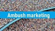 Ambush marketing strategies and types of ambush marketing