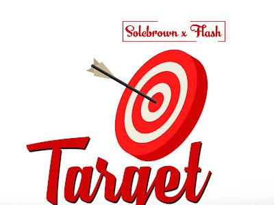 [Music] Solebrown X Flash _ Target