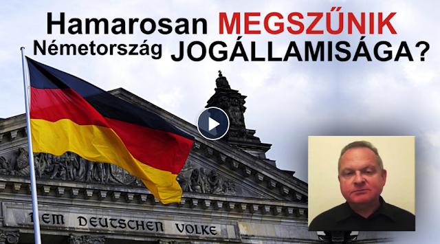 Ez történik globális szinten is! Hamarosan megszűnik Németország jogállamisága? Videó