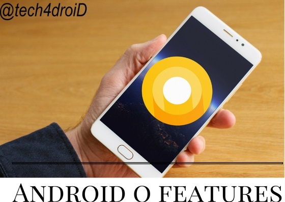 Android O Latest features