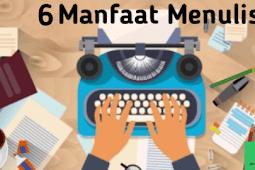 6 Manfaat Menulis Yang Bakalan Bikin Kamu Pengin Jadi Penulis