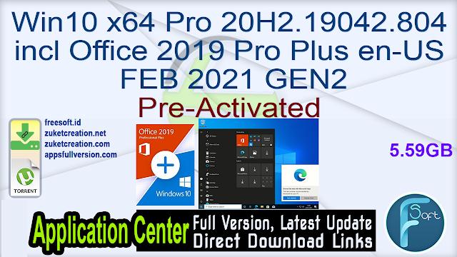 Win10 x64 Pro 20H2.19042.804 incl Office 2019 Pro Plus en-US FEB 2021 GEN2 Pre-Activated