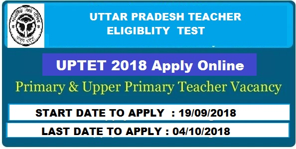 UPTET 2018 || Official Notification out Apply Online