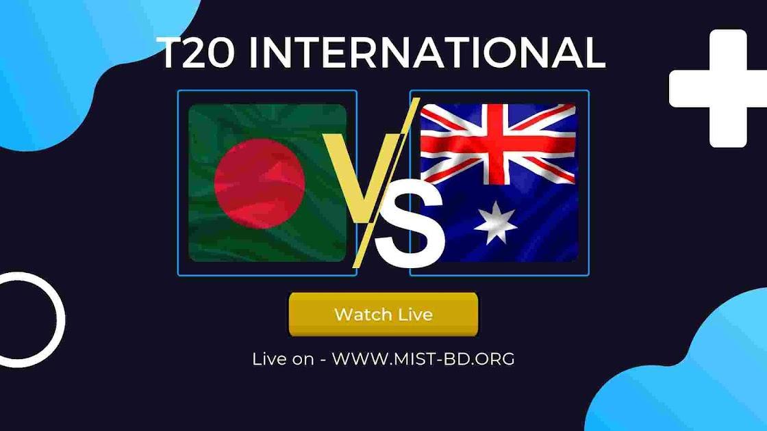 Ban Vs Aus, Bangladesh Vs Aus Live Streaming, Ban Vs Aus T20 Live, Ban Vs Aus 2021