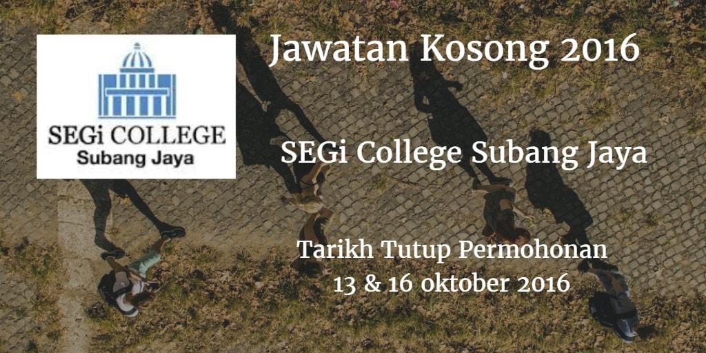 Jawatan Kosong SEGi College Subang Jaya 13 & 16 Oktober 2016