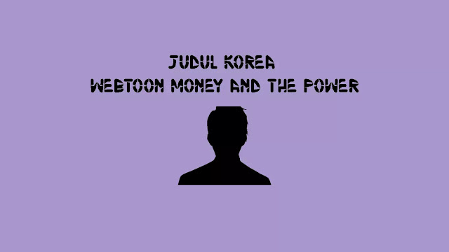 Judul Korea Webtoon Money and the Power