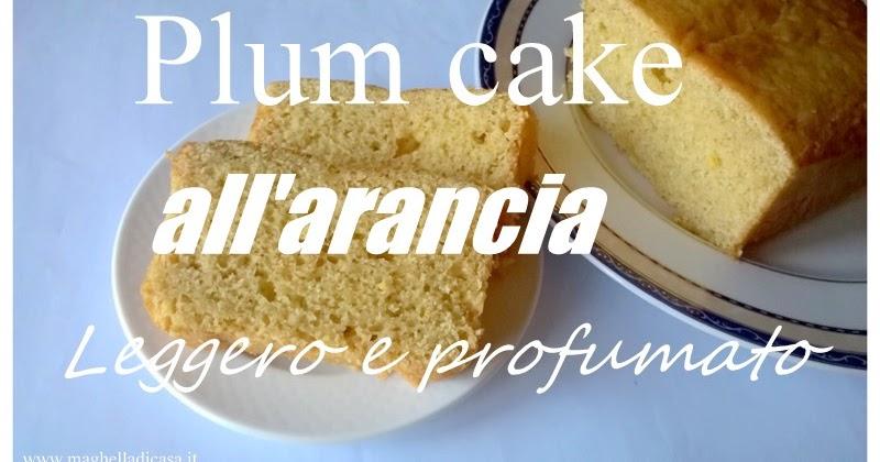 Plum cake all'arancia: un dolce per tutta la famiglia