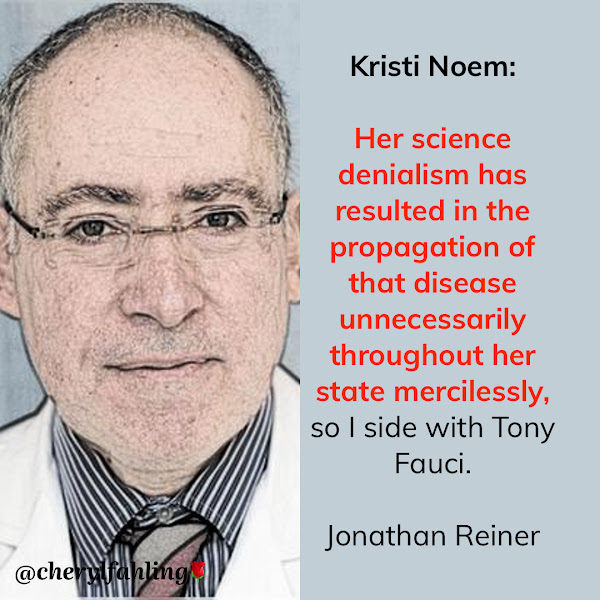 Her science denialism has resulted in the propagation of that disease unnecessarily throughout her state mercilessly, so I side with Tony Fauci. — Jonathan Reiner, CNN medical analyst and George Washington University professor