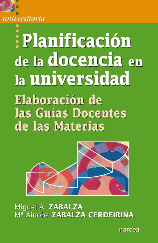 Planificación de la docencia en la universidad – Miguel A. Zabalza Beraza