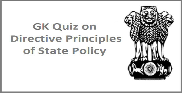 GK Questions and Answers on Directive Principles of State Policy (DPSP)