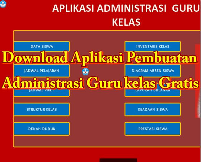 Download Aplikasi Pembuatan Administrasi Guru Kelas Gratis Administrasi Kelas