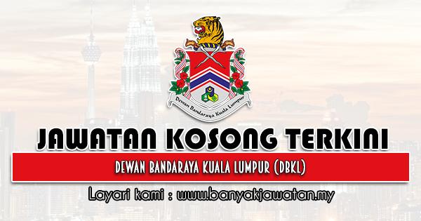 Jawatan Kosong 2021 di Dewan Bandaraya Kuala Lumpur (DBKL)