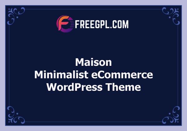Maison – Minimalist eCommerce WordPress Theme Free Download