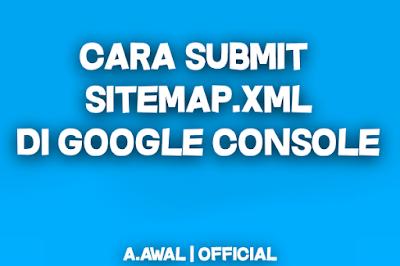 BELAJAR BLOGGING | Cara Submit Peta Situs Sitemap.xml Di Google Console Blogspot terbaru