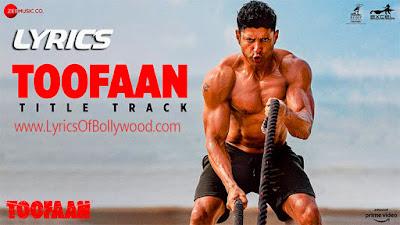 Toofaan Title Track Song Lyrics | Toofaan | Farhan Akhtar, Mrunal T | Siddharth M | Shankar Ehsaan Loy | Javed Akhtar