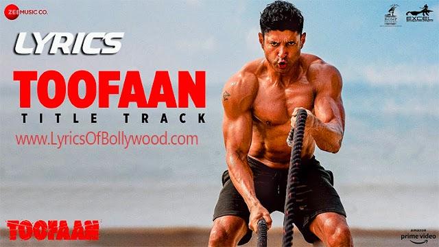 Toofaan Title Track Song Lyrics   Toofaan   Farhan Akhtar, Mrunal T   Siddharth M   Shankar Ehsaan Loy   Javed Akhtar