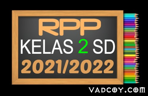 Kumpulan RPP PAI Kelas 2 SD Semester 1 Tahun Ajaran 2021/2022