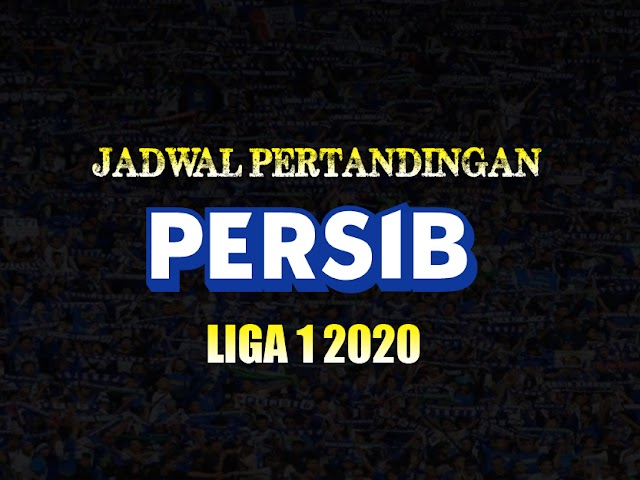 Jadwal Pertandingan Persib di Liga 1 Indonesia 2020 Putaran 1
