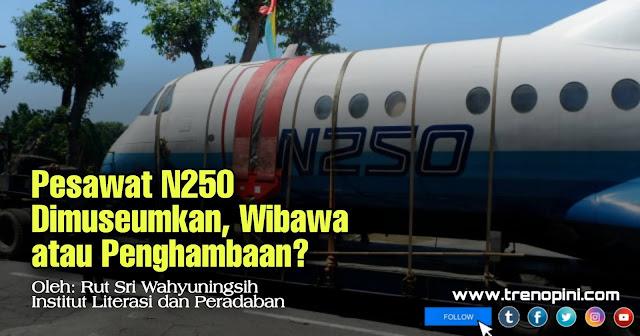 Pesawat sipil N250 karya almarhum Presiden ke-3 RI, BJ Habibie akan dimuseumkan. Setelah dua dekade mangkrak, pesawat dengan nama Gatotkaca itu akan dipajang di Museum Pusat Dirgantara Mandala (Muspusdirla) di kawasan Lanud Adisutjipto, Daerah Istimewa Yogyakarta