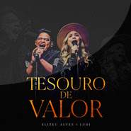 Tesouro de Valor – Elizeu Alves, Ludi