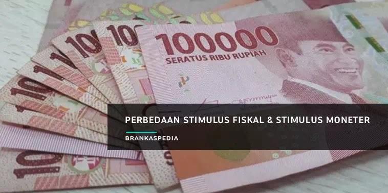Perbedaan Stimulus Fiskal dan Stimulus Moneter