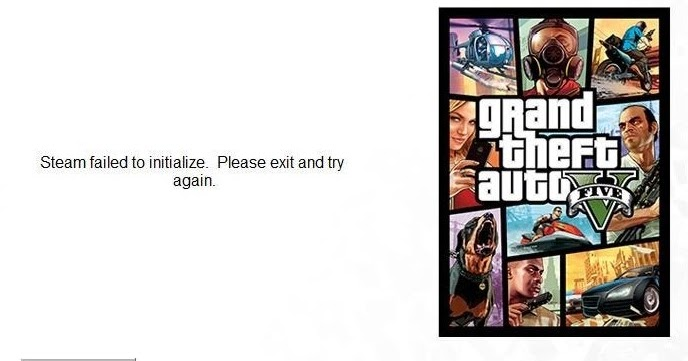 Steam Failed To Initialize Please Exit And Try Again Gta V