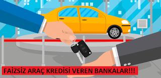 faizsiz araç kredisi veren bankalar