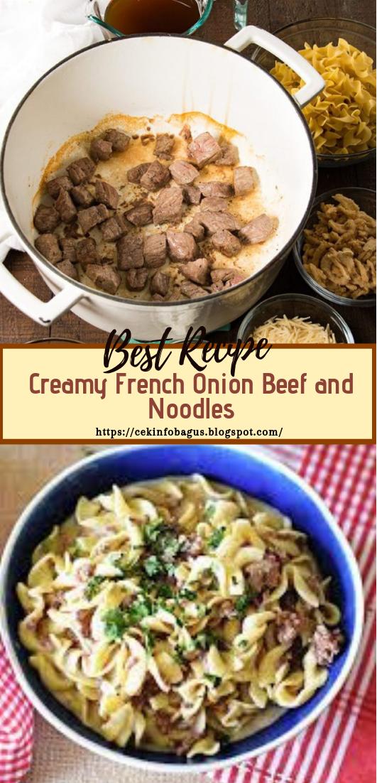 Creamy French Onion Beef and Noodles #dinnerrecipe #food #amazingrecipe #easyrecipe