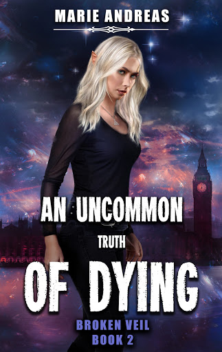An Uncommon Truth of Dying-- Broken Veil Book Two
