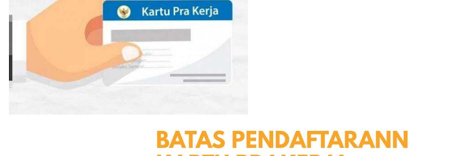 Batas Pendaftaran Kartu Prakerja Gelombang 5 Adalah