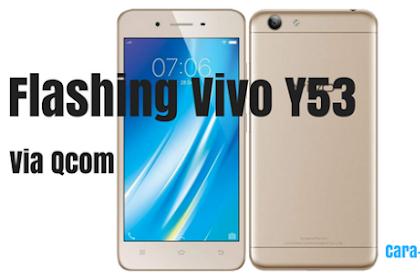 Cara Mudah Flash Vivo Y53 Via QcomDloader Tool