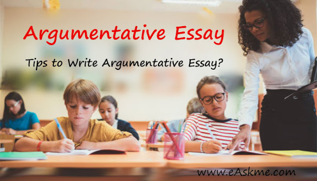 What Is an Argumentative Essay and Tips to Write A Good Argumentative Essay?: eAskme