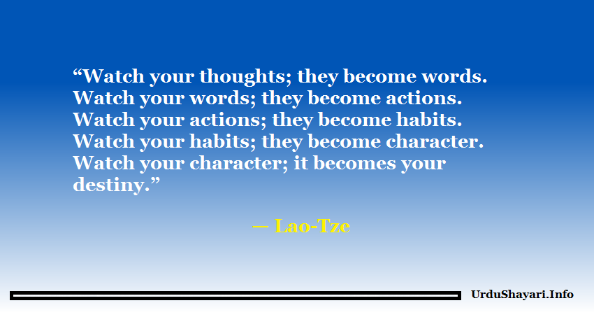 Great thoughts, wisdom words by Lao Tze, quotes about actions, habits, Character and Destiney.