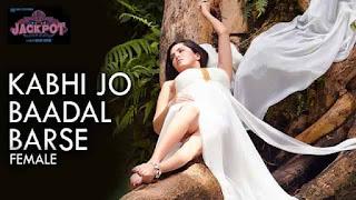 कभी जो Kabhi Jo Badal Lyrics In Hindi - Female Version