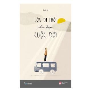 Lớn Đi Thôi Cho Kịp Cuộc Đời ebook PDF-EPUB-AWZ3-PRC-MOBI