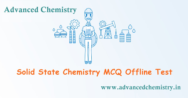 Solid State Chemistry class 12 cbse MCQ Offline Test