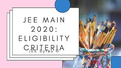 JEE Main 2020 Eligibility Criteria
