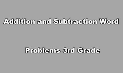 Addition and Subtraction Word Problems 3rd Grade.