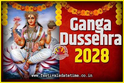 2028 Ganga Dussehra Pooja Date and Time, 2028 Ganga Dussehra Calendar