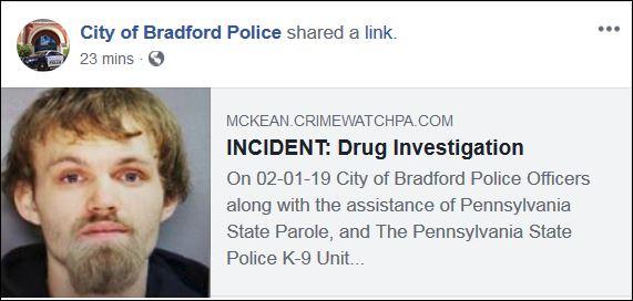 https://mckean.crimewatchpa.com/bradfordpd/68048/incidents/drug-investigation?fbclid=IwAR3CnIocPHaqKMVVA8Xqvp4y0lNPJF5Z7NGm21Mgycp4fGY-QsL7a4AUYSc