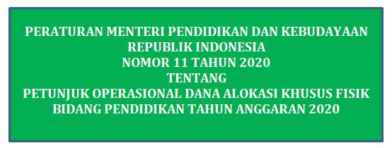 Permendikbud Nomor 11 Tahun 2020 Tentang Juknis DAK Fisik Bidang Pendidikan Anggaran 2020