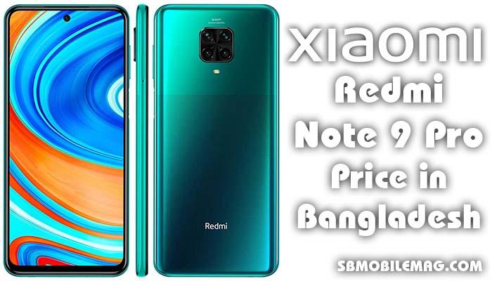 Xiaomi Redmi Note 9 Pro, Xiaomi Redmi Note 9 Pro Price, Xiaomi Redmi Note 9 Pro Price in Bangladesh