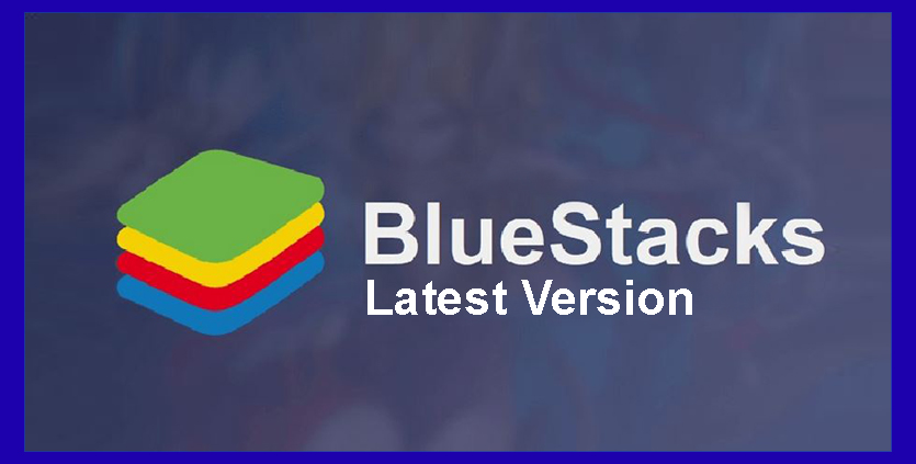 Download BlueStacks 4 Latest Version Official File - Learn