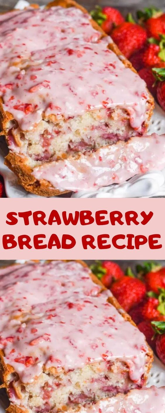 THE MOST INSPIRING STRAWBERRY BREAD RECIPE