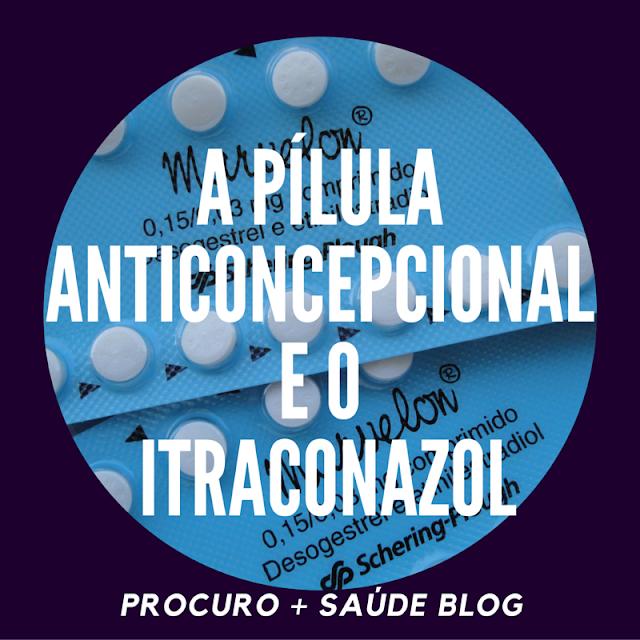 A pílula anticoncepcional e o itraconazol