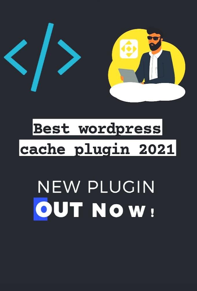 Best cache plugins for wordpress {2021}