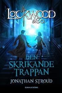 Lockwood & Co.: Den skrikande trappan av Jonathan Stroud